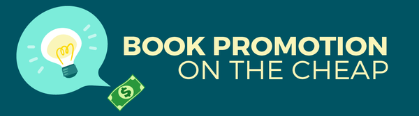 10 Low- or No-Budget Ways to Promote Your Book