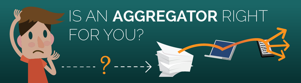 Is an aggregator right for you?