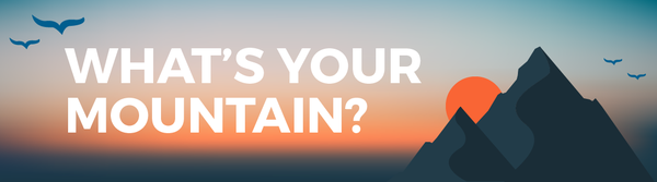 What's Your Mountain?