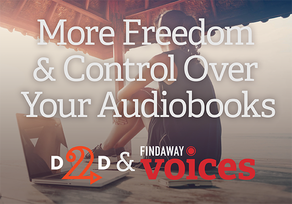 D2D Partners with Findaway Voices to Provide an Alternative to ACX Starting 7/18/2017