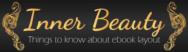 Inner Beauty – Things to Know About eBook Layout