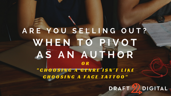 Are You Selling Out? When to Pivot as an Author