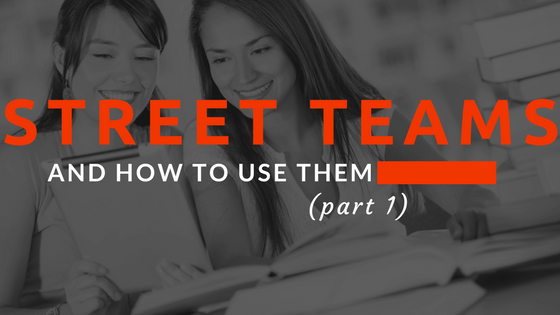 Street Teams and How to Use Them (Part 1)