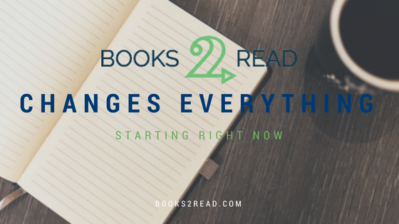 Books2Read Changes Everything Starting Right Now