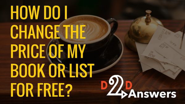 How do I change the price of my book or list for free? – D2D Answers