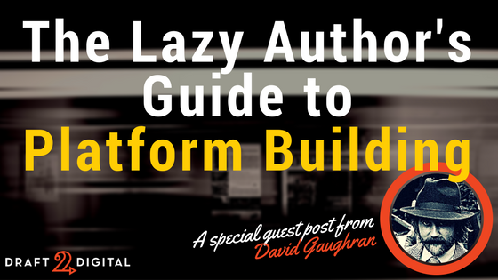 The Lazy Author's Guide to Platform Building