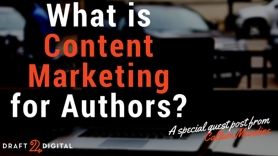 Content Marketing for Indie Authors
