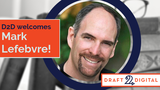 D2D welcomes Mark Lefebvre to the team!