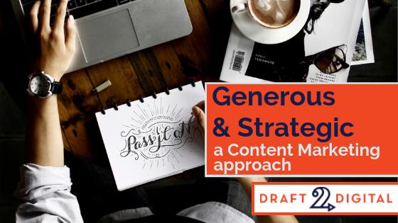 Generous & Strategic – A Content Marketing Approach