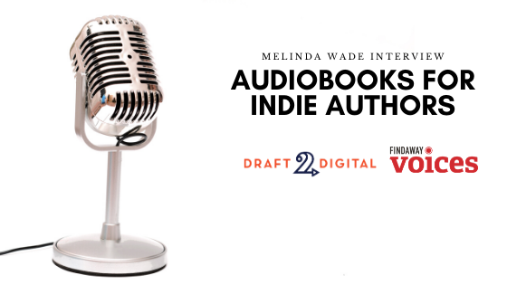 Audiobooks for Indie Authors: Melinda Wade Interview