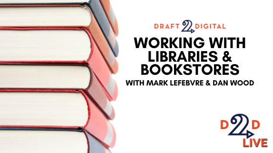 D2D Live – Working with Libraries & Bookstores