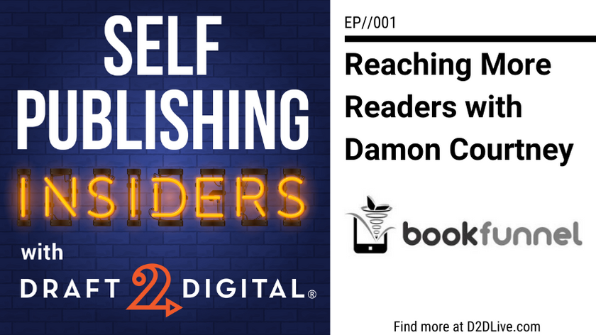 Reaching More Readers with Damon Courtney from BookFunnel // Self Publishing Insiders // EP 001