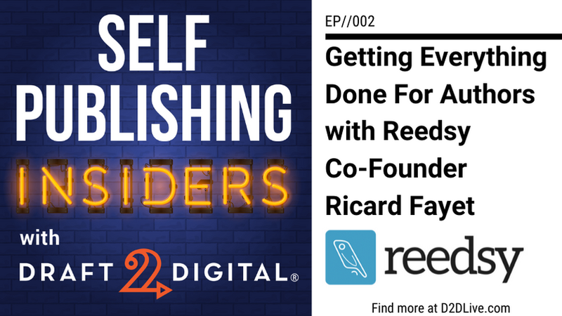Getting Everything Done For Authors with Reedsy Co-Founder Ricardo Fayet // Self Publishing Insiders // EP002