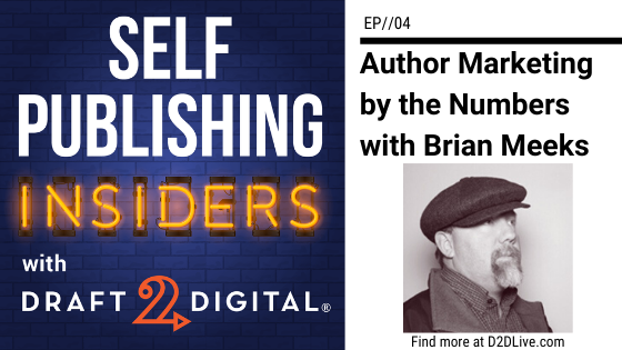Author Marketing by the Numbers with Brian Meeks // Self Publishing Insiders // EP004
