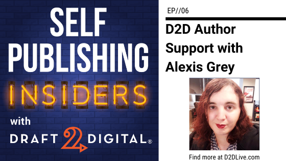 D2D Author Support with Alexis Grey // Self Publishing Insiders // EP006