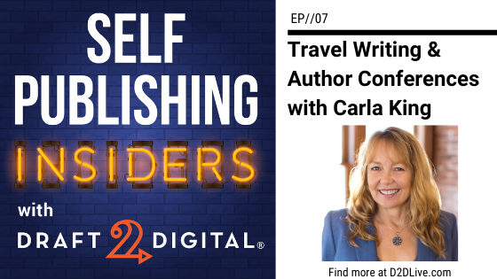 Travel Writing and Author Conferences with Carla King // Self Publishing Insiders // EP007