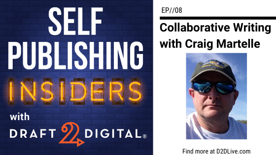 Collaborative Writing with Craig Martelle // Self Publishing Insiders // EP008
