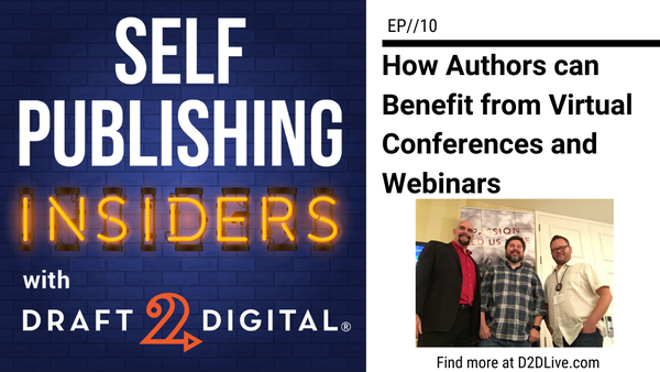 How Authors can Benefit from Virtual Conferences and Webinars // Self Publishing Insiders // EP010