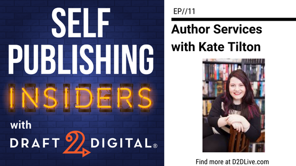 Author Services with Kate Tilton // Self Publishing Insiders // EP011