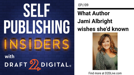 What Author Jami Albright wishes she'd known // Self Publishing Insiders // EP009