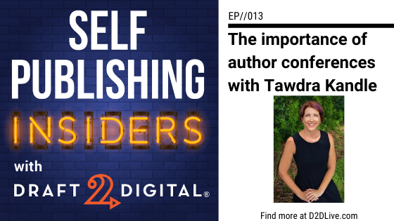 The importance of Author Conferences with Tawdra Kandle // Self Publishing Insiders // EP013