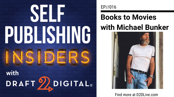 Books to Movies with Michael Bunker // Self Publishing Insiders // EP016