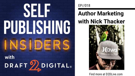 Author Marketing with Nick Thacker // Self Publishing Insiders // EP018