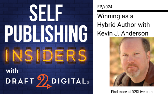 Winning as a Hybrid Author with Kevin J. Anderson  // Self Publishing Insiders // EP024