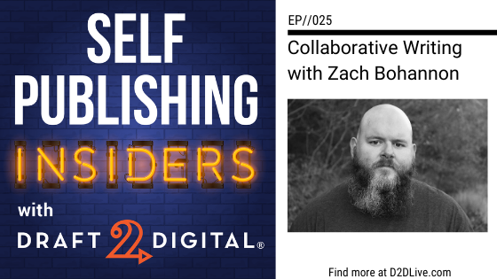 Collaborative Writing with Zach Bohannon // Self Publishing Insiders // EP025