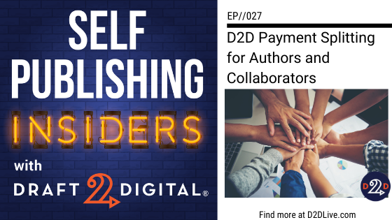 D2D Payment Splitting for Authors and Collaborators // Self Publishing Insiders // EP027