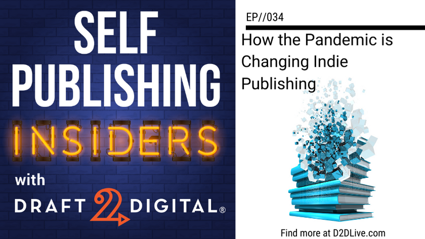 How the Pandemic is Changing Indie Publishing // Self Publishing Insiders // EP034