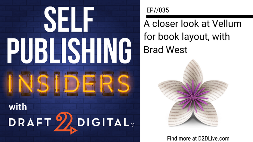 A closer look at Vellum for book layout, with Brad West // Self Publishing Insiders // EP035