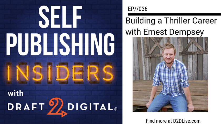 Building a Thriller Career with Ernest Dempsey // Self Publishing Insiders // EP036