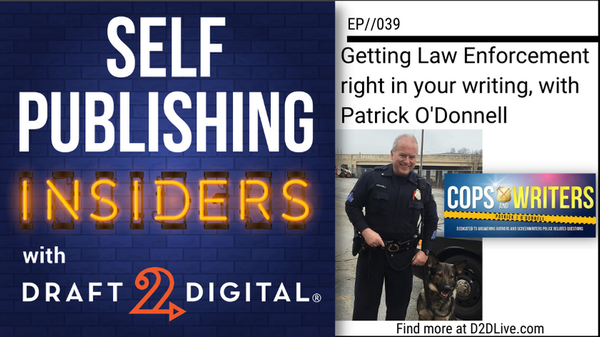 Getting Law Enforcement right in your writing, with Patrick O'Donnell  // Self Publishing Insiders // EP039