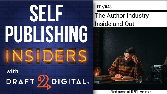 The Author Industry Inside and Out // Self Publishing Insiders // EP043