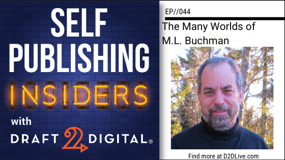 The Many Worlds of M.L. Buchman // Self Publishing Insiders // EP044
