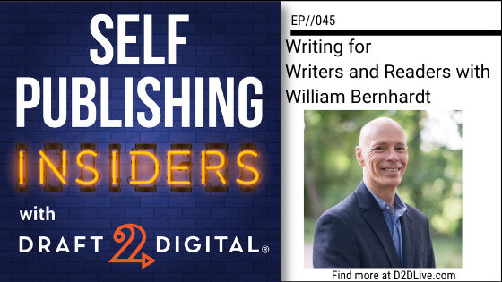Writing for Writers and Readers with William Bernhardt// Self Publishing Insiders // EP045