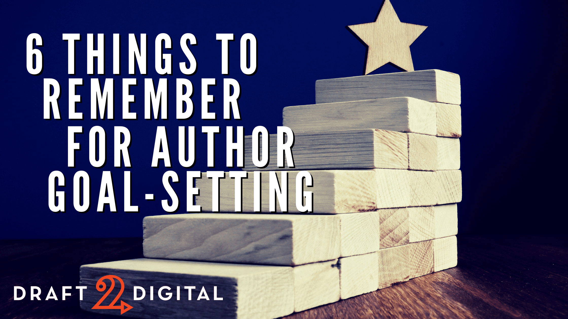 6 Things To Remember For Author Goal-Setting