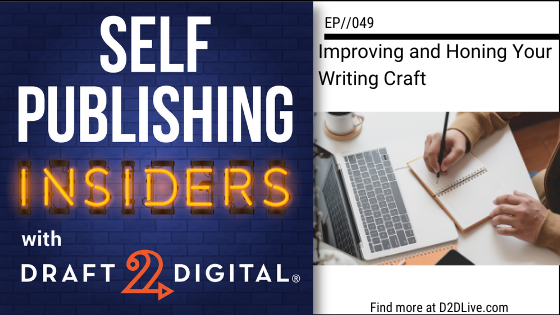 Self Publishing Insiders - Improving and Honing Your Writing Craft