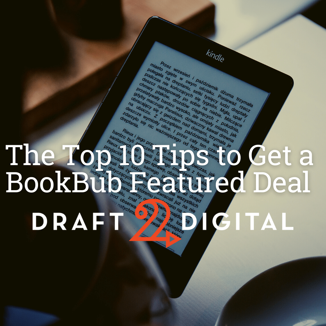 The Top 10 Tips to Get a BookBub Feature Deal