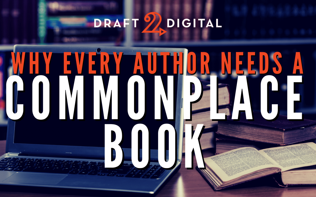Why Every Author Needs a Commonplace Book