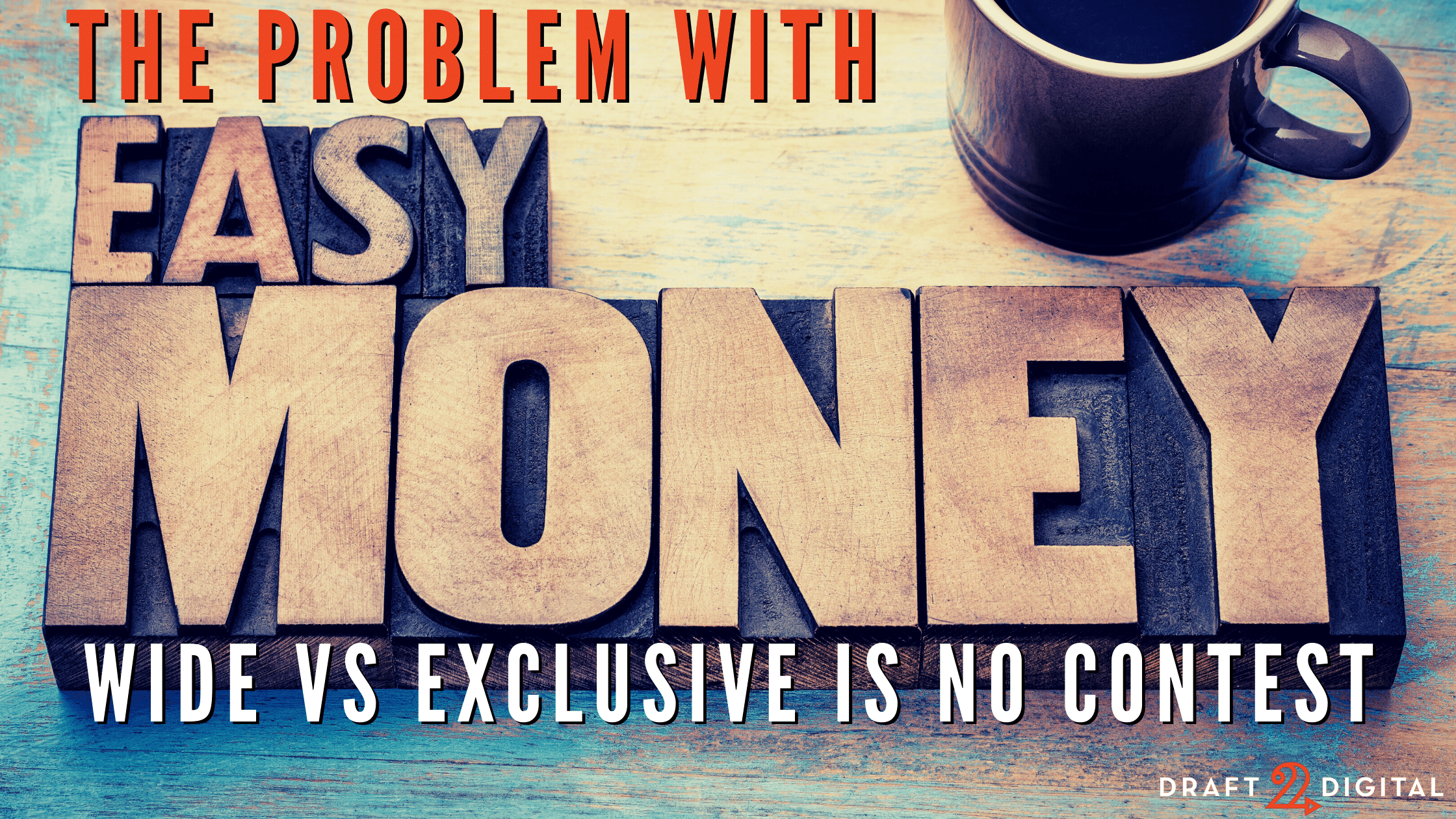 The Problem with Easy Money: Wide vs Exclusive is No Contest