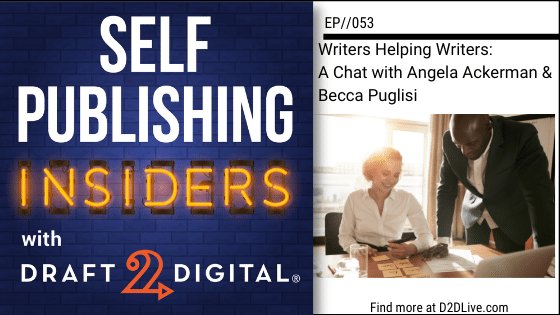 Writers Helping Writers – A Chat with Angela Ackerman & Becca Puglisi // Self Publishing Insiders // EP053