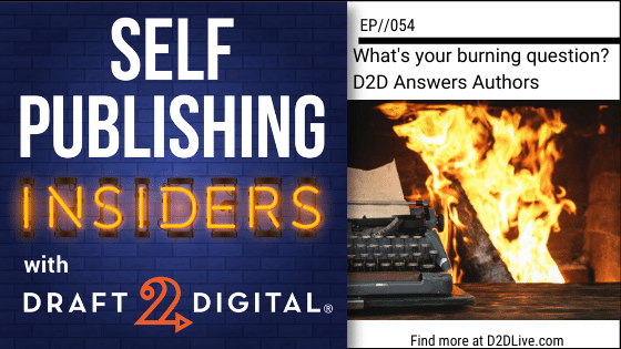 What's Your Burning Question? // Self Publishing Insiders // EP054