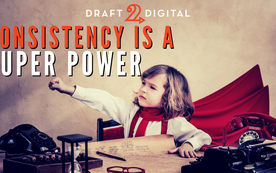 Consistency is a Super Power