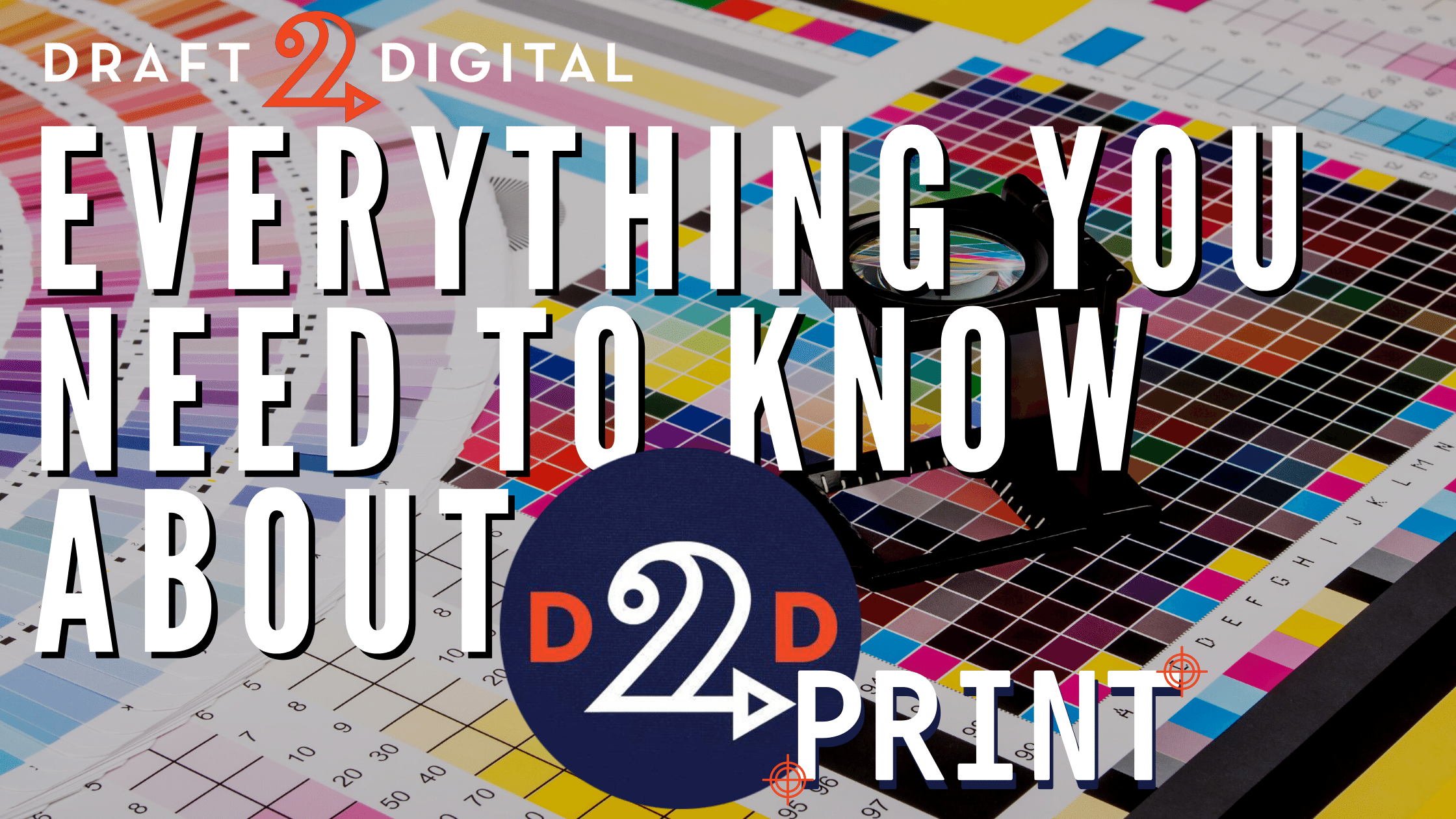 Everything you need to know about D2D Print