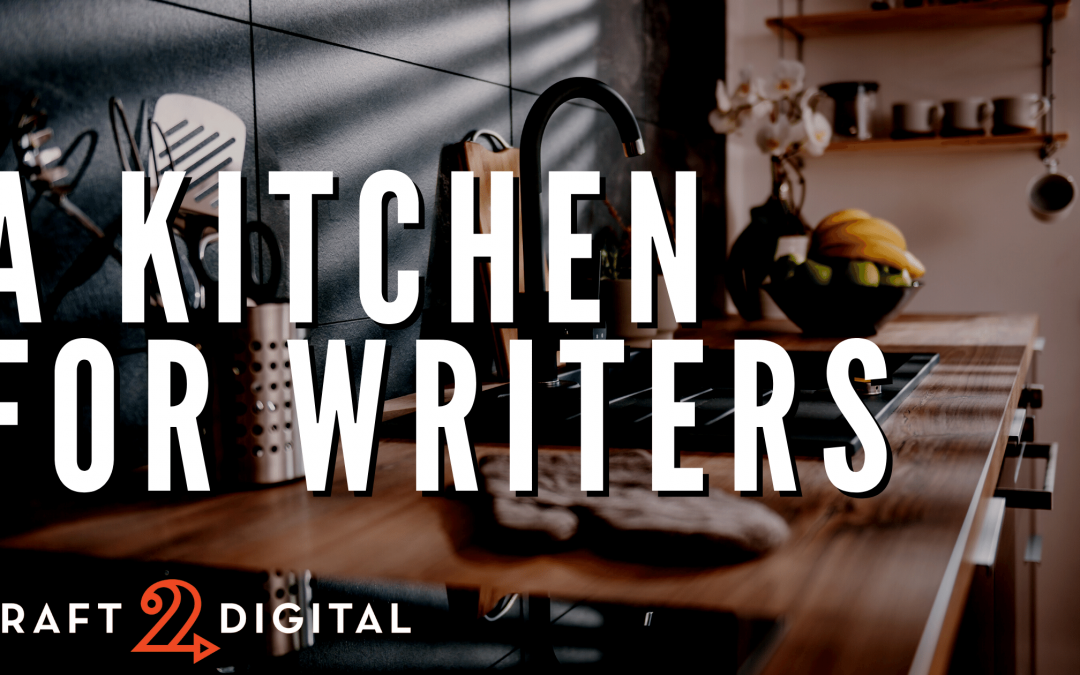 A Kitchen For Writers