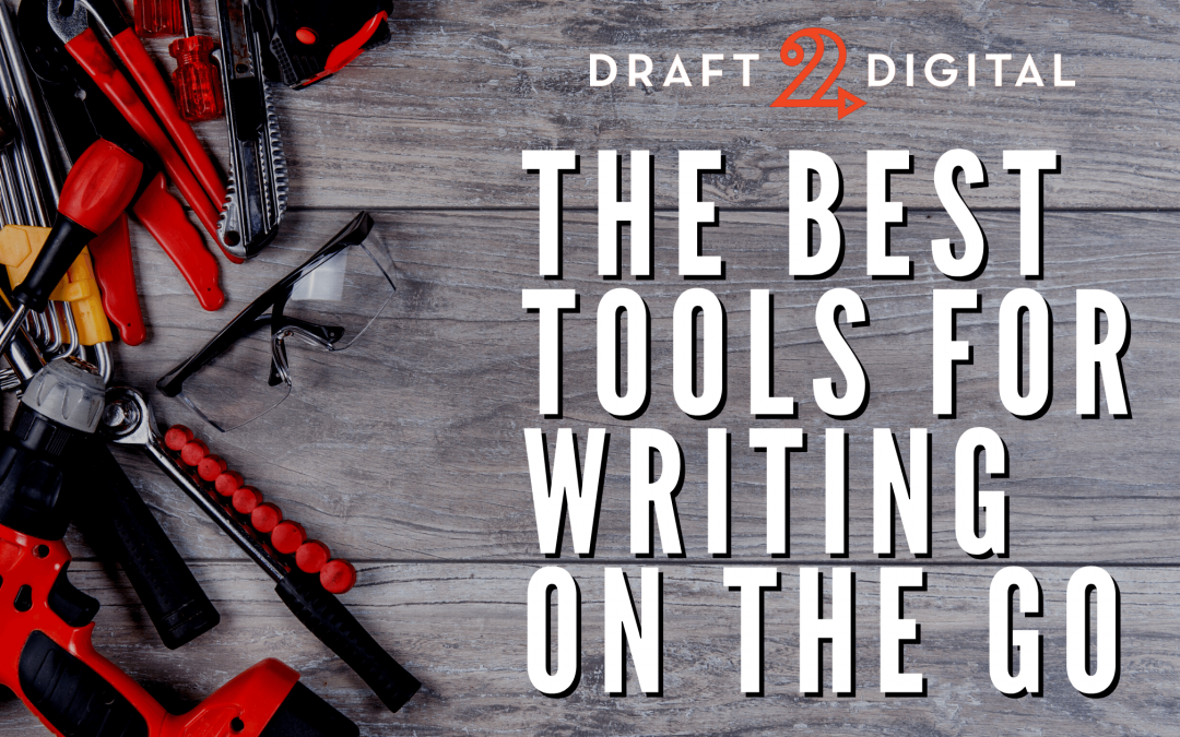 The Best Tools for Writing On the Go
